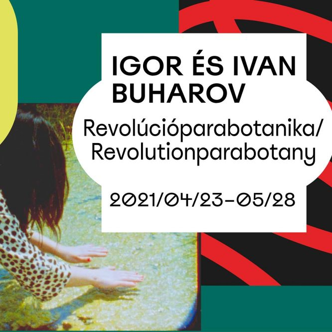 Igor & Ivan Buharov: Revolúcióparabotanika