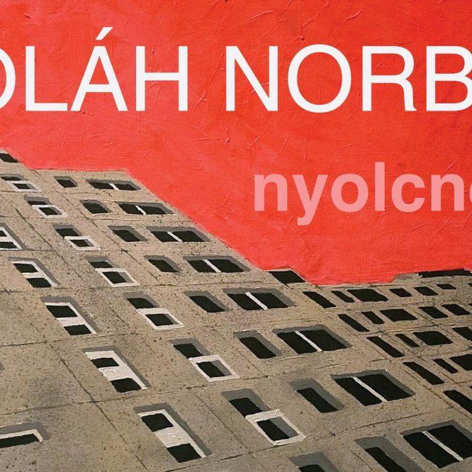 Oláh Norbert – Nyolcnegyed